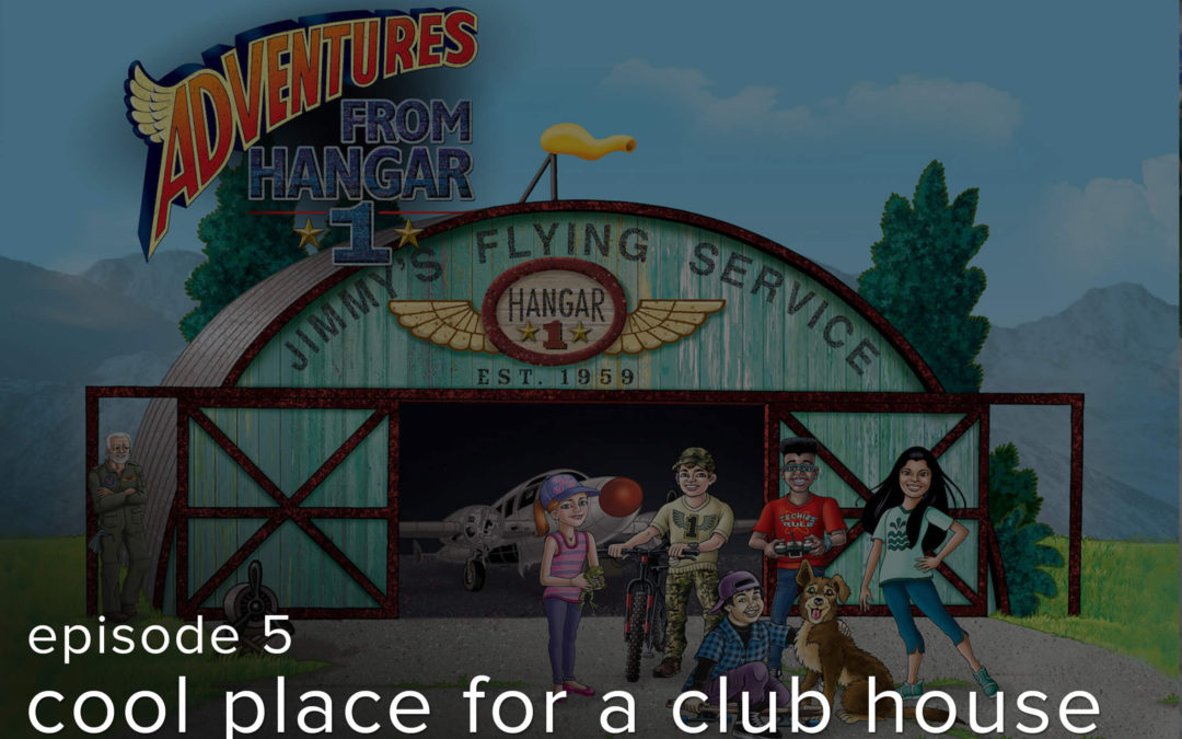 """Episode: 5 """"Cool Place for a Club House"""""""