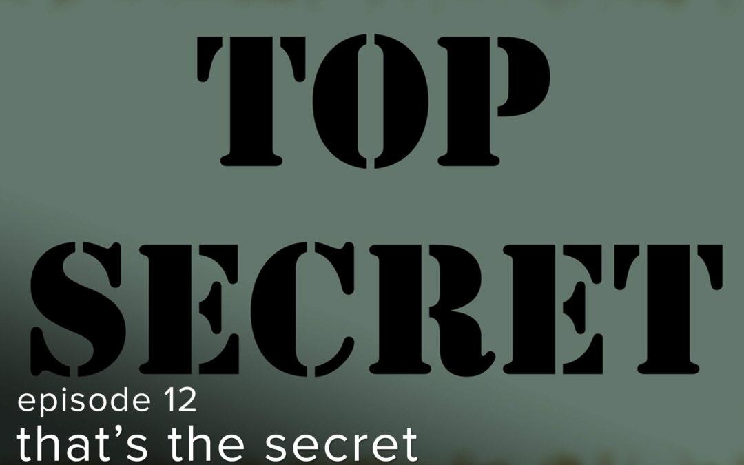 """Episode: 12 """"That's the Secret"""""""